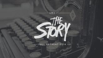 The Story: High School Fall Retreat 2014