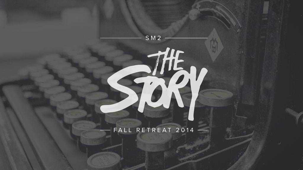 The Story: High School Fall Retreat 2014