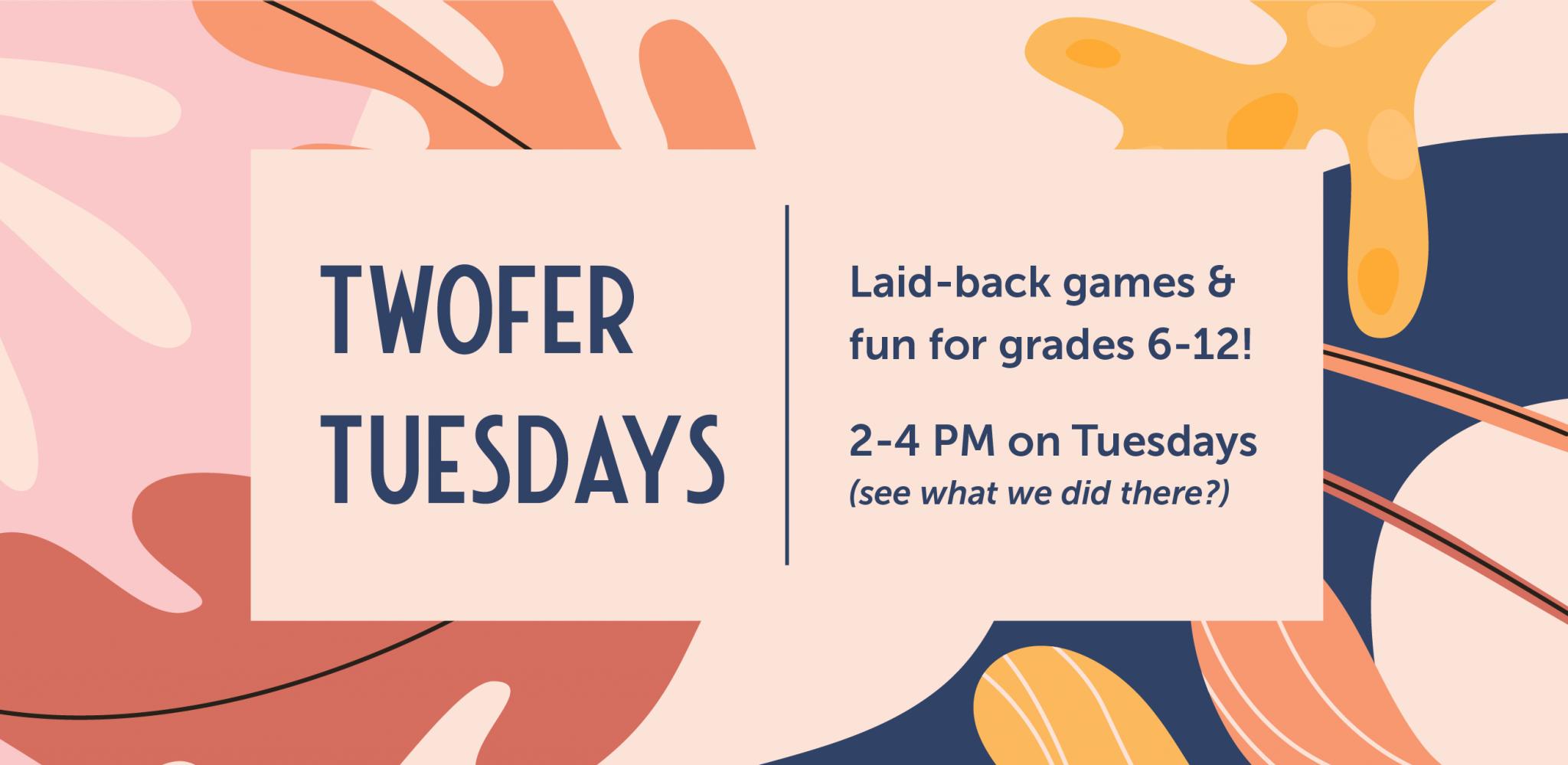 Twofer Tuesdays